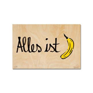 """Thomas Baumgärtel – Alles ist Banane Ein typischer Baumgärtel. 100 % handbesprüht und -beschriftet. Edition """"Alles ist Banane"""" auf einer 15 mm Birke-Multiplex-Platte. Jedes Werk ein Unikat. Masse: 36 x 24 cm"""